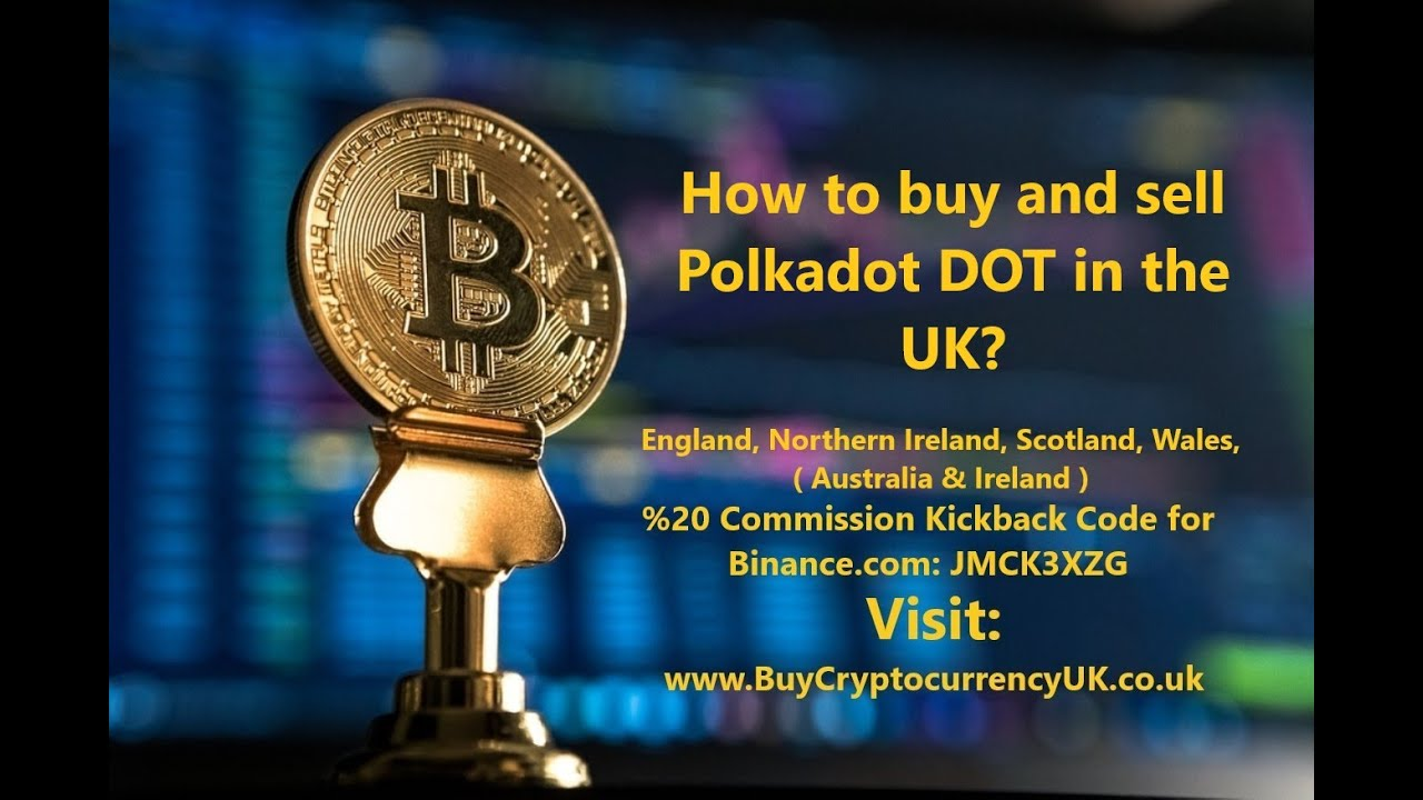 How to buy and sell Polkadot DOT in the UK?