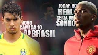 Paquetá CAMISA 10 da seleção / Pogba sonha jogar no Real / Sancho vale 500 milhões