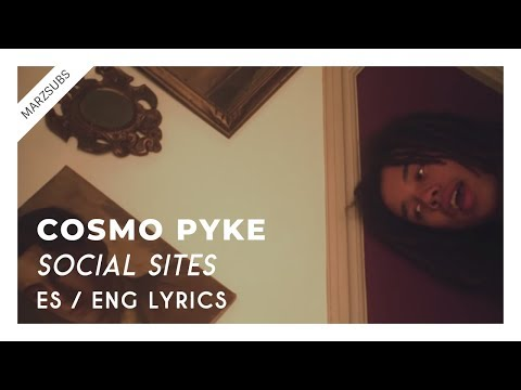 Cosmo Pyke - Social Sites // Lyrics - Letra