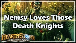 [Hearthstone] Nemsy Loves Those Death Knights
