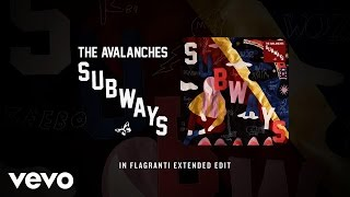 The Avalanches - Subways (In Flagranti Extended Edit) (Official Audio)