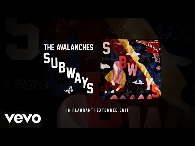 The Avalanches - Subways (In Flagranti Extended Edit)