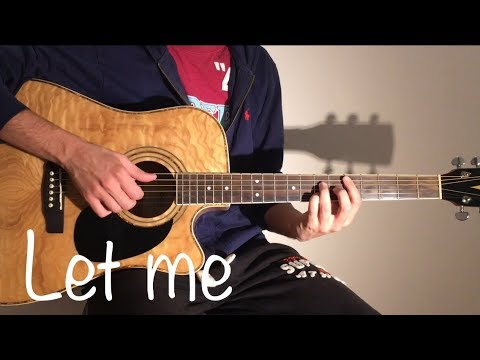 Let Me - ZAYN (Acoustic Guitar Cover)
