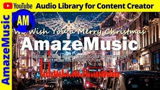 Christmas Songs Mp3 Free Download / VlogMas No Copyright | AmazeMusic Library