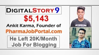 #DigitalStory 9 - He Left 20K/Month Salary Job For Blogging