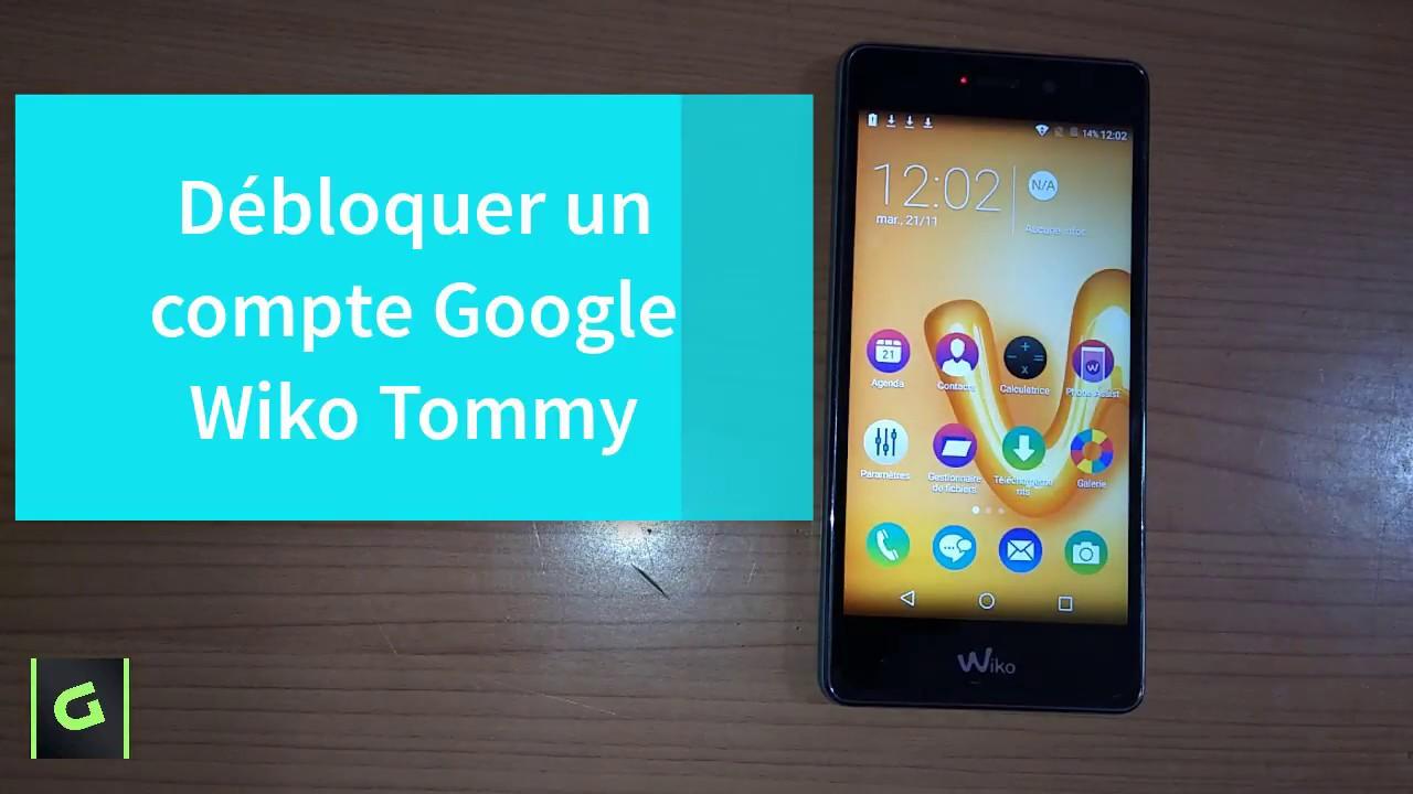 Débloquer un compte Google Wiko Tommy Android 6 0 1 Remove FRP
