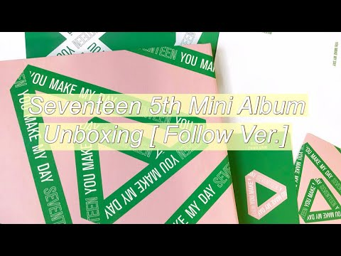 Unboxing Seventeen 5th Mini Album [You Make My Day/Follow Ver] ♡