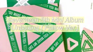 Baixar Unboxing Seventeen 5th Mini Album [You Make My Day/Follow Ver] ♡
