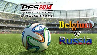 PES 2014 World Challenge Belgium vs Russia PC Gameplay 4K 2160p