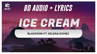 Ice cream (8d audio + lyrics) 8d programming & video presented by wild rex our pc specifications: https://www.amazon.in/shop/wildrex ly...