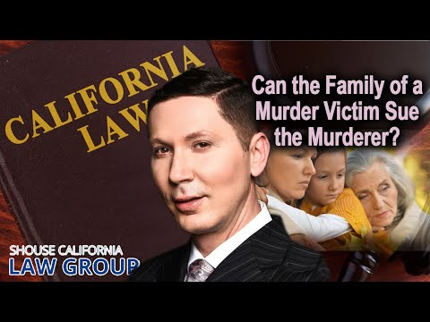 Can the family of a murder victim sue the perpetrator?