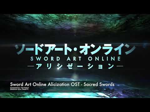 Sword Art Online: Alicization OST - Sacred Swords
