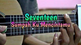Download lagu Seventeen - Sumpah Ku Mencintaimu cover ukulele by @Zidan AS