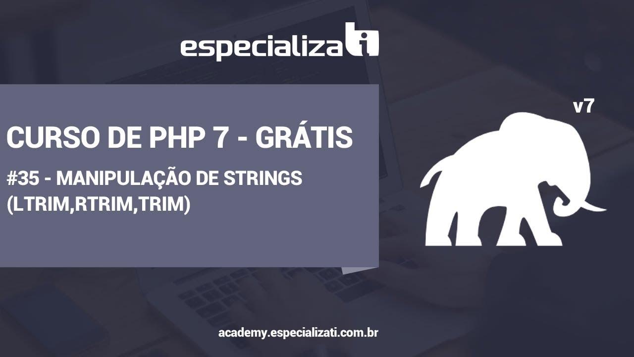 35 - Manipulação de Strings no PHP (ltrim,rtrim,trim)