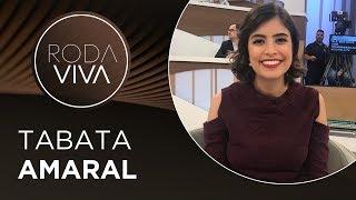 Roda Viva | Tabata Amaral | 14/10/2019