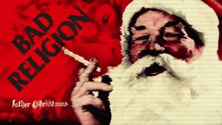 "Bad Religion - ""Father Christmas"""