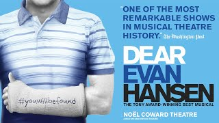 Dear Evan Hansen - Noël Coward Theatre