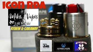 ICON RDA REVIEW & Giveaway(closed) BY Vandy Vape & Mike Vapes