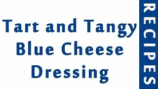 Tart and Tangy Blue Cheese Dressing  Easy Low Carb Recipes  DIET RECIPES  RECIPES LIBRARY