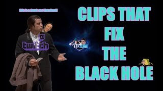 CLIPS THAT FIX THE BLACK HOLE