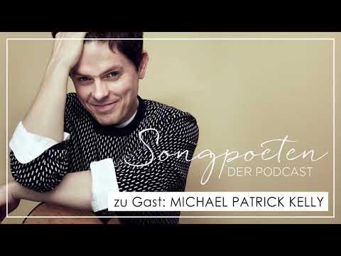 Michael Patrick Kelly | Songpoeten Podcast | Episode 19