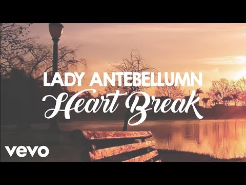 Lady Antebellum - Heart Break (Lyrics)