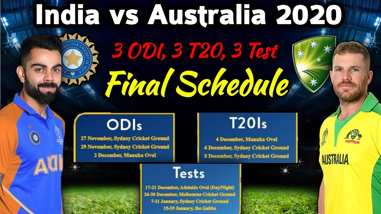India Vs Australia 2020 3 Odis 3 T20is 4 Tests Match Series Schedule Date Time Venues Youtube