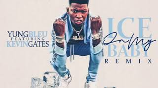 Yung Bleu Ft Kevin Gates Ice On My Baby Remix.mp3