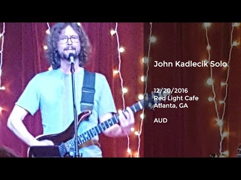 John Kadlecik Solo Live at Red Light Cafe, Atlanta, GA - 12/20/2016 Full Show AUD