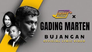 Junior & Gading Marten - Bujangan