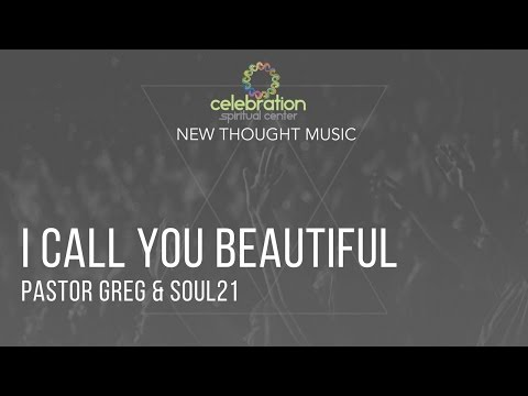 New Thought Music: I Call You Beautiful