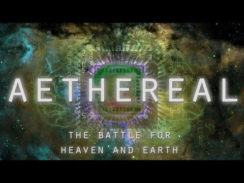 AETHEREAL  The Battle for Heaven and Earth Cosmology Documentary