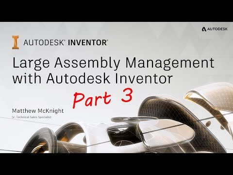 Large Assembly Management with Autodesk Inventor - Part 3