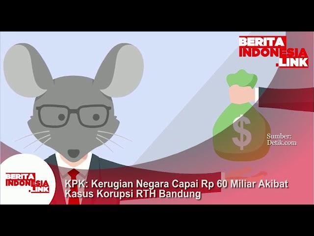 KPK; Kerugian Negara mencapai Rp 60 Milyar akibat kasus korupsi RTH Bandung.