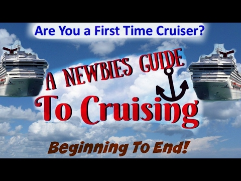 FIRST TIME CRUISING GUIDE: Beginning To End!