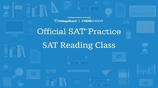 Khan Academy Live: SAT Reading Class
