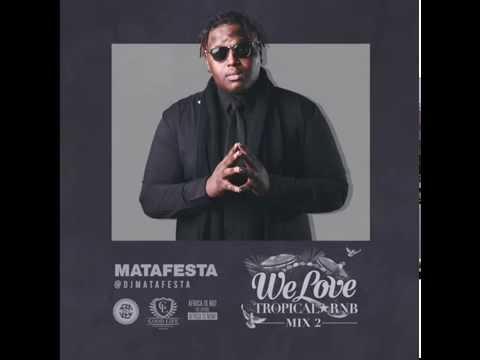 Dj Matafesta - We Love Tropical And Rnb Mix 2