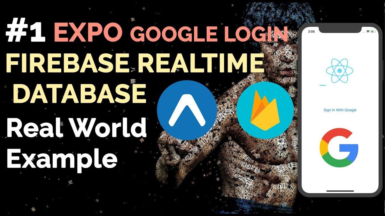 #1 Expo Google Login + Firebase Real World Example | React Native Tutorial