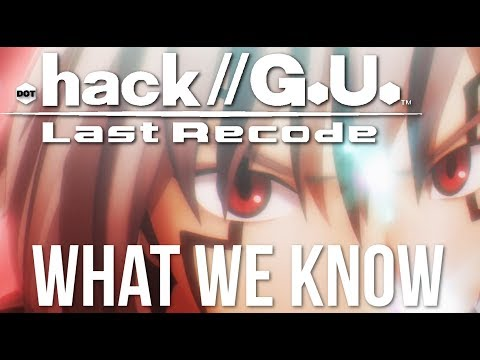 .Hack//G.U Last Recode - What We Know So Far!