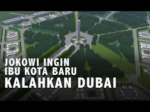 Jokowi Ingin Ibu Kota Baru Kalahkan Dubai