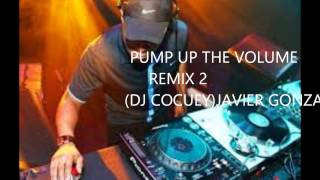 PUMP UP THE VOLUME REMIX 2(DJ COCUEY)JAVIER GONZALEZ