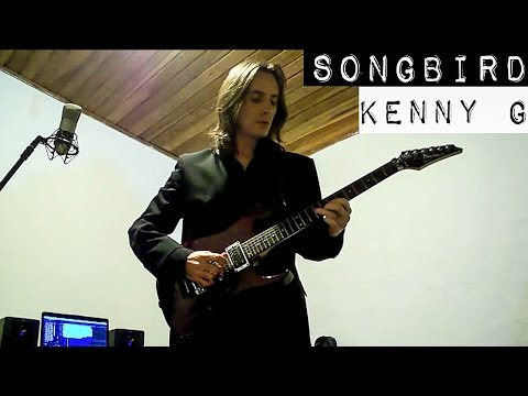 Kenny G - SONGBIRD - Electric Guitar Cover by Gui Garibotti