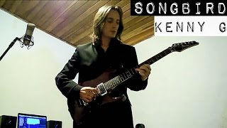 Kenny G - SONGBIRD - Electric Guitar Cover by Guilherme Garibotti