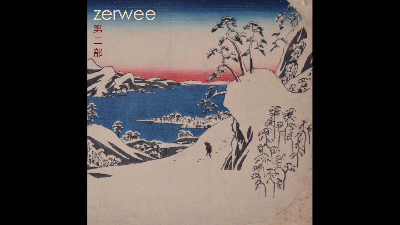 Zerwee, Pt. 2 Full Album