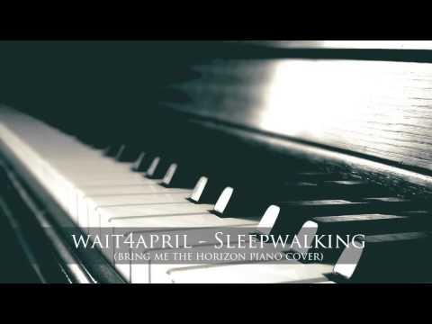 Bring Me The Horizon - Sleepwalking | wait4april piano cover