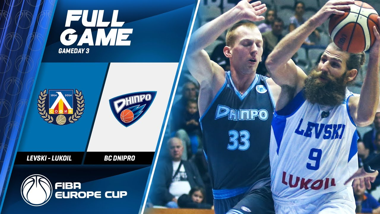 Levski - Lukoil v BC Dnipro - Full Game - FIBA Europe Cup 2019