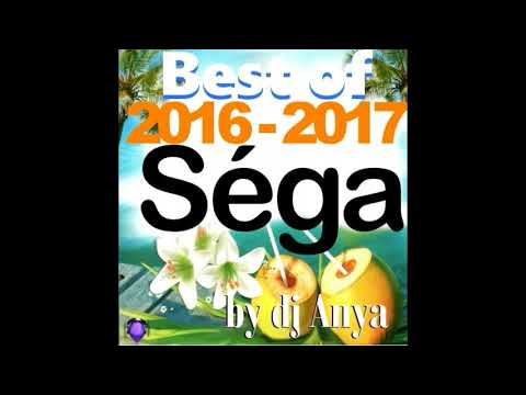 Best of Sega Année 2016 -2017 by dj Anya