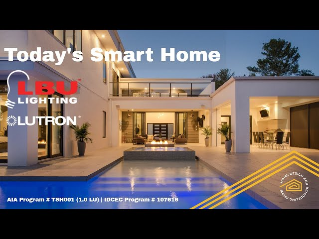 Interior Design CEU: Today's Smart Home by Lutron and LBU Lighting