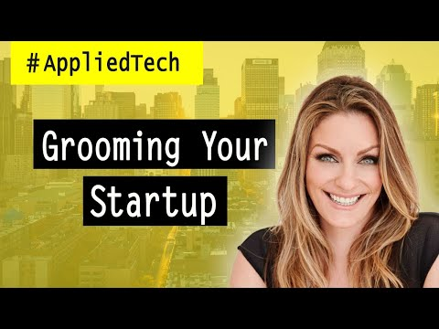 Grooming Your Startup