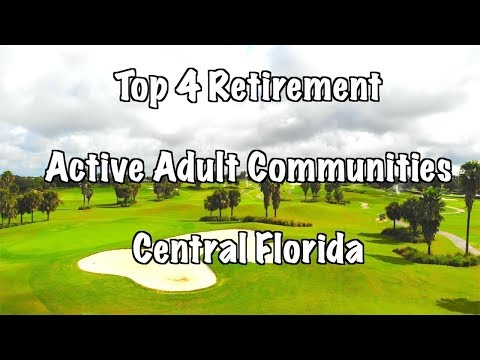 TOP 4, 55+ Retirement Active Adult Communities In Central Florida